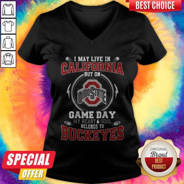 I May Live In North Carolina But On Ohio State Game Day My Heart And Soul Belongs To Buckeyes V-neck