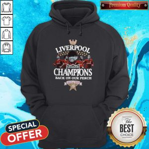 Liverpool League Champions Back On Our Perch 2019 2020 Hoodie