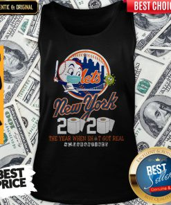 New York Mets 2020 The Year When Shit Got Real #Quarantined Tank Top