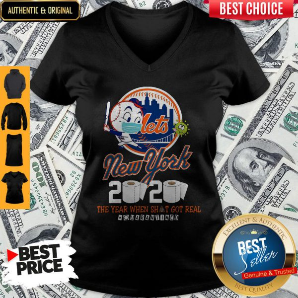 New York Mets 2020 The Year When Shit Got Real #Quarantined V-neck