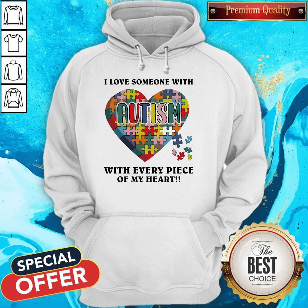Autism I Love Someone With Tith Every Piece Of My Heart Hoodie