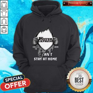 Blood Inside Me Western Express Covid-19 2020 I Can't Stay At Home Hoodie