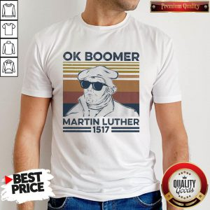 Ok Boomer Martin Luther 1517 Vintage Shirt