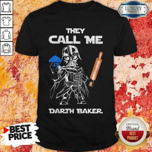 Star Wars Darth Vader They Call Me Darth Baker Shirt