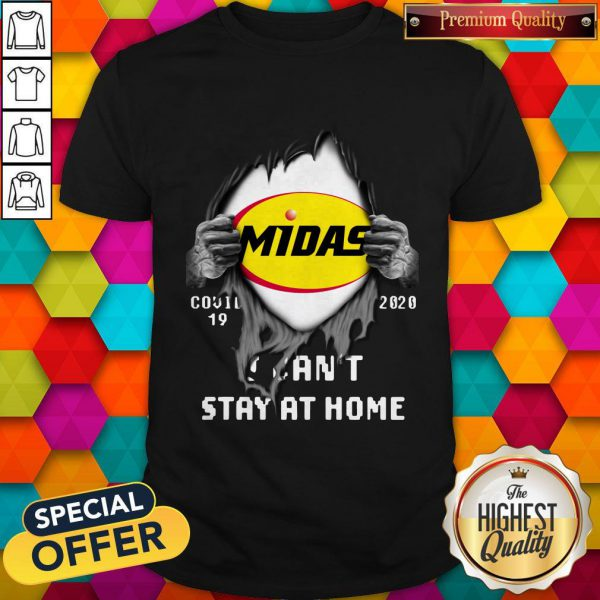 Blood Inside Me Midas Covid 19 2020 I Can't Stay At Home Shirt