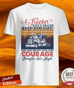 A Trucker Wife'S Player Keep Him Safe Day And Night Give Him Courage Vintage Shirt