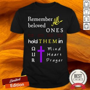 All Remember Beloved One Hold Them In Shirt