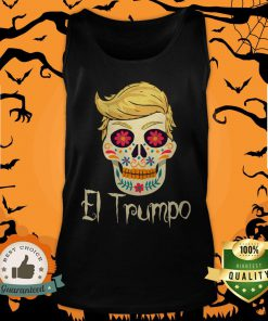 Anti Trump Funny Sugar Skull Dia De Los Muertos Day Of Dead Tank Top