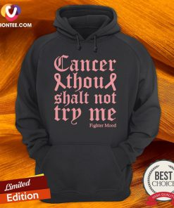 Breast Cancer Thou Shalt Not Try Me Warrior Fighter Quote Hoodie