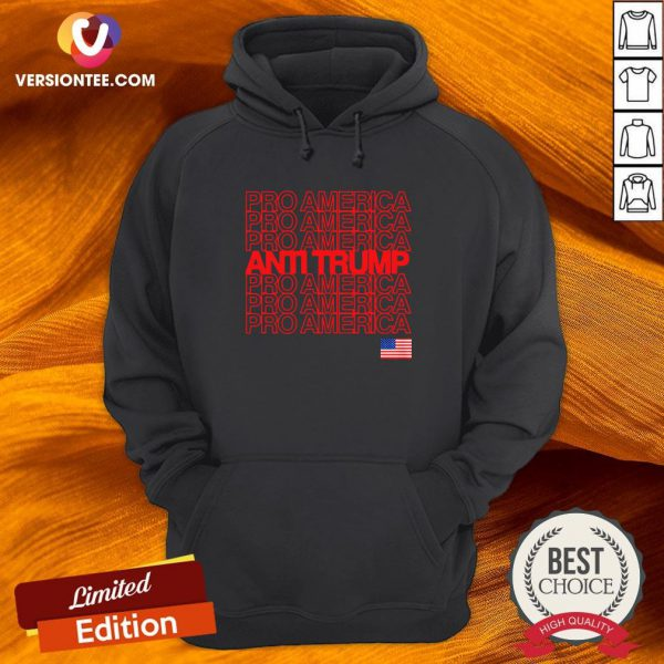 Good Anti Trump Pro America With American Flag Election Hoodie Design By Versiontee.com