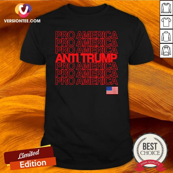 Good Anti Trump Pro America With American Flag Election Shirt Design By Versiontee.com