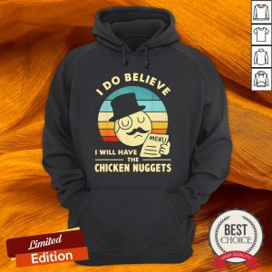 I Do Believe I Will Have The Chicken Nuggets Vintage Hoodie-Design By Versiontee.com