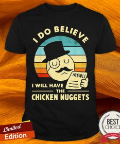 I Do Believe I Will Have The Chicken Nuggets Vintage Shirt-Design By Versiontee.com