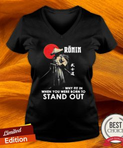 Ronin Why Fit In When You Were Born To Stand Out V-neck-Design By Versiontee.com
