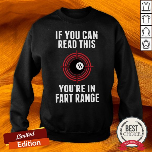 Snooker If You Can Read This You_re In Fart Range Sweatshirt-Design By Versiontee.com