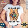 You And Me We Got This Heart Autism V-neck