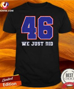 46 We Just Did 2020 President Shirt - Design By Versiontee.com