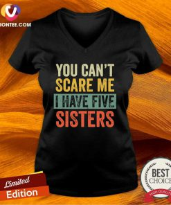 You Can't Scare Me I Have Five Sisters Vintage V-neck - Design By Versiontee.com
