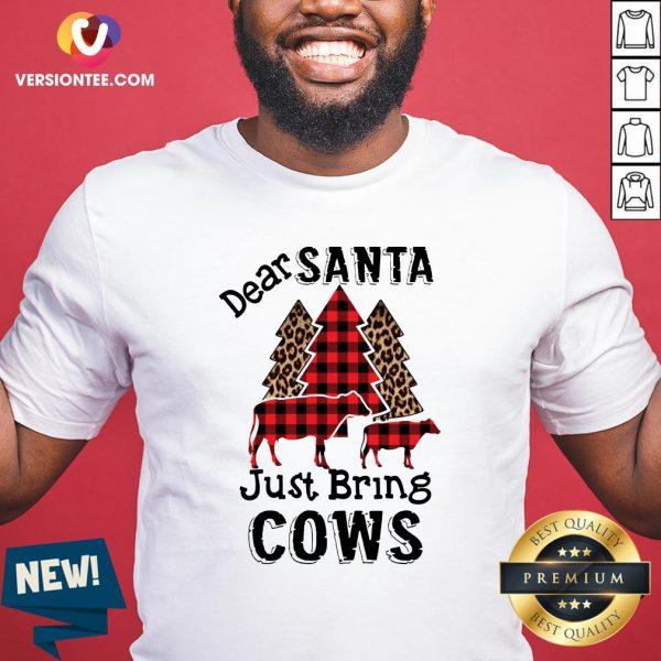 Good Dear Santa Just Bring Cows Shirt - Design By Versiontee.com
