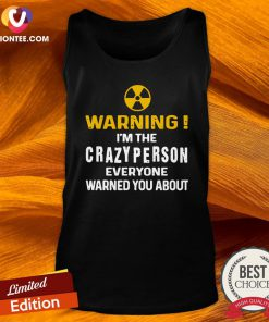 Good Warning I'm The Crazy Person Everyone Warned You About Tank Top - Design By Versiontee.com