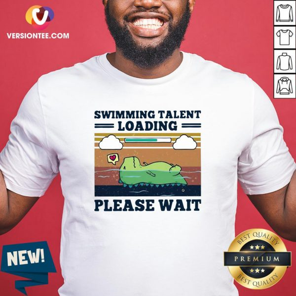 Nice Swimming Talent Loading Please Wait Vintage Shirt - Design By Versiontee.com