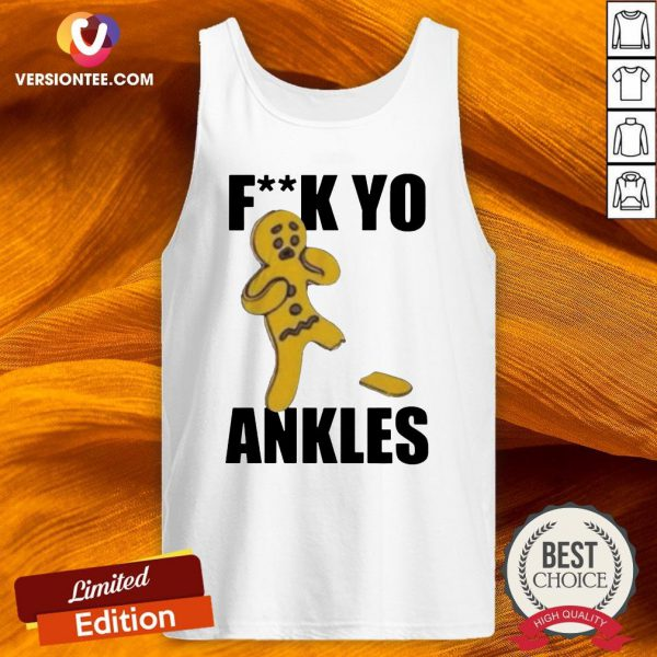 Official Fuck Yo Ankles 2020 Tank Top - Design By Versiontee.com