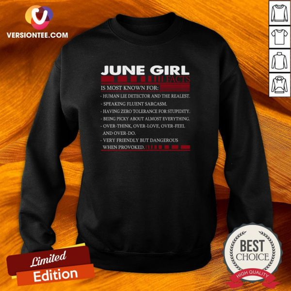 Perfect June Girl Facts Is Most Known For Sweatshirt - Design By Versiontee.com