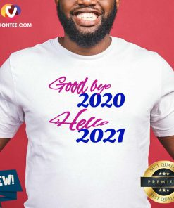 Good Bye 2020 Hello 2021 Happy New Year Shirt - Design By Versiontee.com
