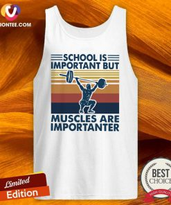 School Is Important But Muscles Are Importanter Vintage Retro Tank Top- Design By Versiontee.com