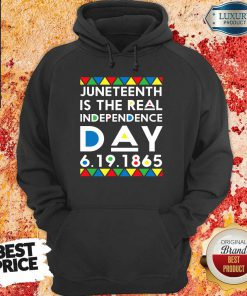Top Juneteenth Is The Real Independence Day Hoodie