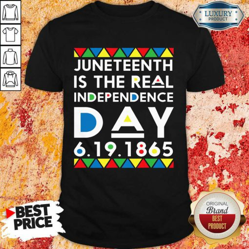 Top Juneteenth Is The Real Independence Day Shirt
