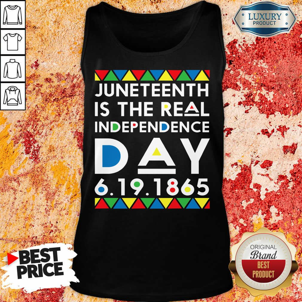 Top Juneteenth Is The Real Independence Day Tank Top