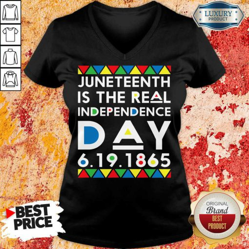 Top Juneteenth Is The Real Independence Day V-neck