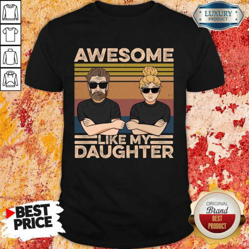 Father Awesome Like My Daughter Vintage Shirt
